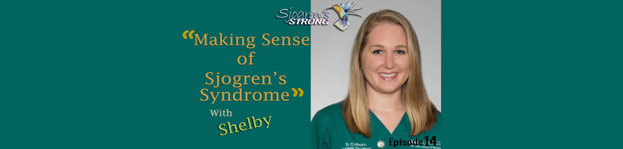 Episode 14, Making Sense of Sjogren's Syndrome a Q & A with Shelby