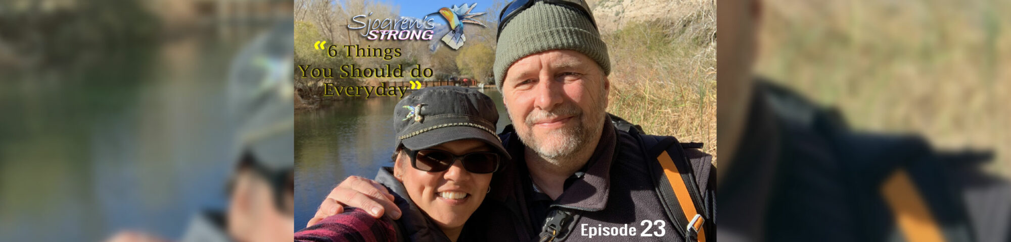 Episode 23, Brian & Lupe, 6 things you should do everyday
