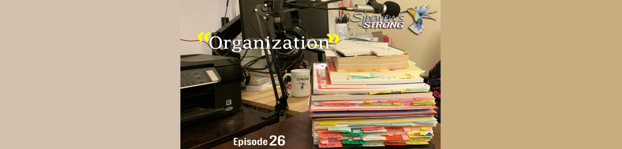 Sjogren's Strong Episode 26, Organization