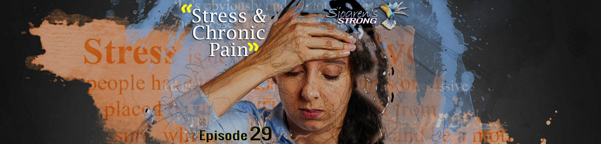 "Sjogren's Strong episode 29, ""Stress & Chronic Pain"