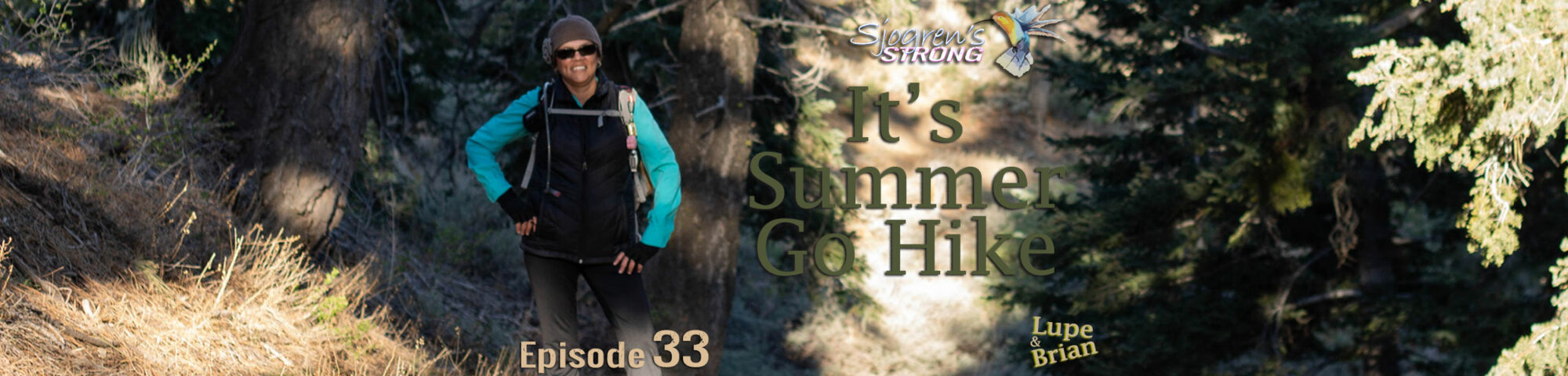 It's Summer, Go Hike, Episode 33 on Sjogren's Strong